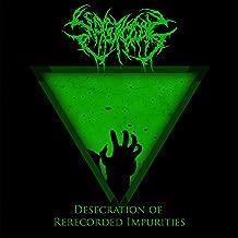 Desecration of Rerecorded Impurities [Explicit]