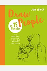 Draw People in 15 Minutes: Amaze your friends with your drawing skills (Draw in 15 Minutes Book 2) Kindle Edition
