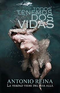 Todos tenemos dos vidas: Una historia de suspense y misterio paranormal, de amores imposibles y asesinos en serie. (Spanish Edition).