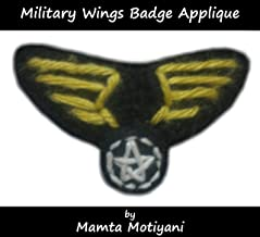 Military Wings Badge | Crochet Pattern: An Embellishment To Make For Patriots Pilots Army Men Aviators & Heros (Crochet Applique Patterns)