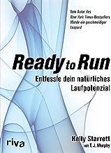 Ready to Run: Entfessle dein natürliches Laufpotenzial (German Edition)