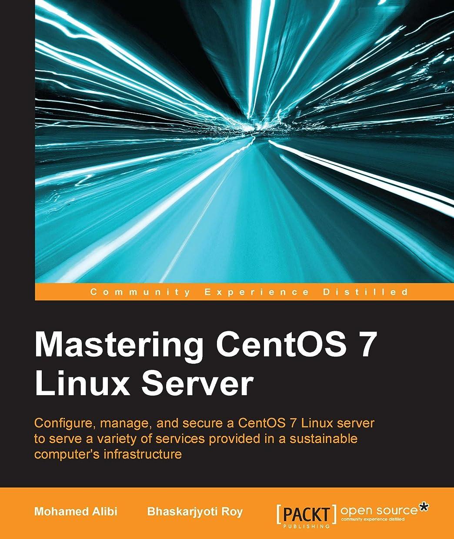 展開するその後リーフレットMastering CentOS 7 Linux Server (English Edition)