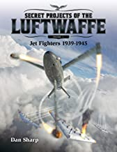 Secret Projects of the Luftwaffe - Vol 1 - Jet Fighters 1939 -1945