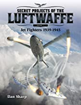 Jet Fighters 1939 -1945 (Secret Projects of the Luftwaffe)