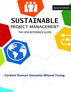 Sustainable Project Management: The GPM Reference Guide
