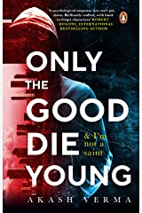 Only The Good Die Young: And I'm Not A Saint Kindle Edition