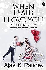 When I Said I Love You Kindle Edition