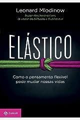 Elástico: Como o pensamento flexível pode mudar nossas vidas eBook Kindle