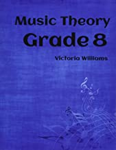 Grade Eight Music Theory: for ABRSM Candidates (MyMusicTheory Complete Courses) (Volume 8)