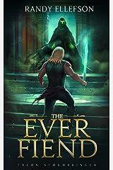 The Ever Fiend: A Dark Fantasy Adventure Novella (Talon Stormbringer) Kindle Edition