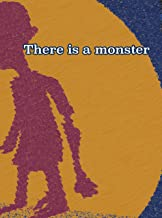 There is a monster (English Edition)