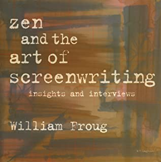 Zen and the Art of Screenwriting Volume 1: Insights and Interviews (English Edition)