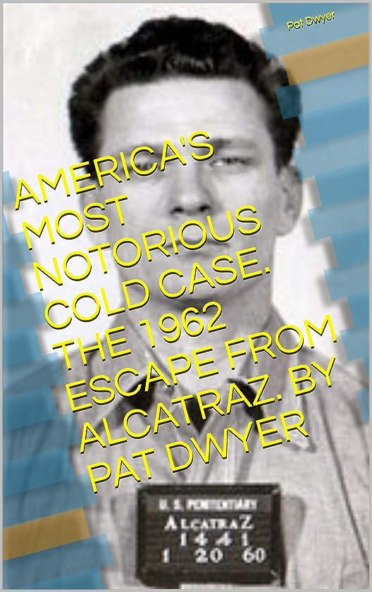 遺跡ピグマリオンリボンAMERICA'S MOST NOTORIOUS COLD CASE.  THE 1962 ESCAPE FROM ALCATRAZ. BY PAT DWYER (English Edition)