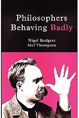 Philosophers Behaving Badly (English Edition) eBook Kindle