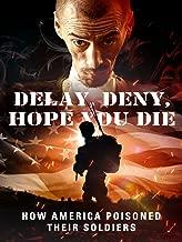 Delay, Deny, Hope You Die