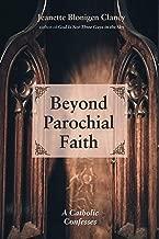 Beyond Parochial Faith: A Catholic Confesses