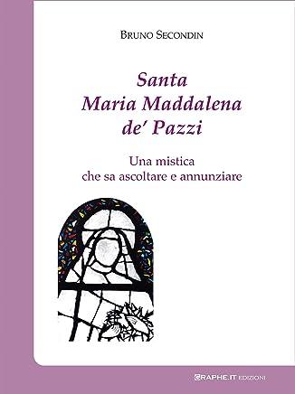 Santa Maria Maddalena de' Pazzi: Una mistica che sa ascoltare e annunziare (Pneuma [spiritualità] Vol. 2)