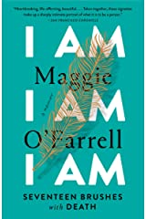 I Am, I Am, I Am: Seventeen Brushes with Death Kindle Edition
