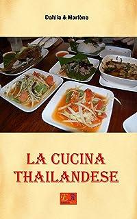 La cucina Thailandese (Cucina Etnica Vol. 3) (Italian Edition)