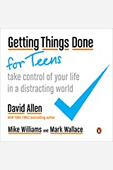 Getting Things Done for Teens: Take Control of Your Life in a Distracting World Kindle Edition