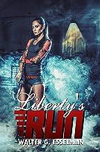 Liberty's Run: Book One