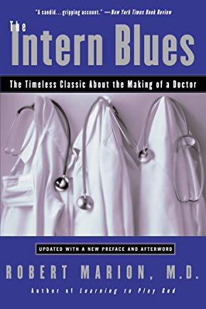 The Intern Blues: The Timeless Classic About the Making of a Doctor (English Edition)