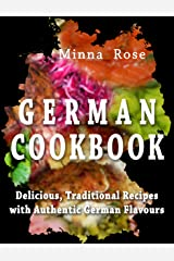 German Cookbook: Delicious, Traditional Recipes with Authentic German Flavours (Cultural Tastes Book 2) Kindle Edition