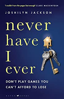 Never Have I Ever: A gripping, clever thriller full of unexpected twists