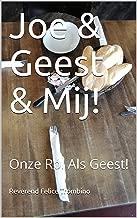 Joe & Geest & Mij!: Onze Rol Als Geest!