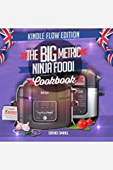 The BIG Metric Ninja Foodi Cookbook - Black & White Edition: Over 130 recipes using European measurements Kindle Edition