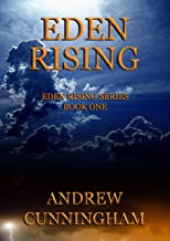 Eden Rising (Eden Rising Post-Apocalyptic Series Book 1)