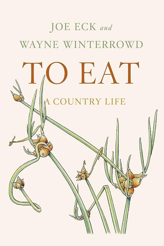 道徳教育使役蛾To Eat: A Country Life (English Edition)