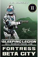 Fortress Beta City (The Sleeping Legion Book 2) Kindle Edition