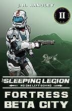 Fortress Beta City (The Sleeping Legion Book 2)