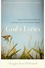 God's Lyrics: Rediscovering Worship Through Old Testament Songs Kindle Edition