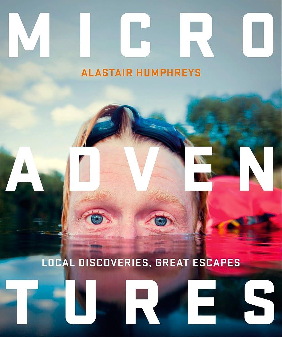 引退する入口確認するMicroadventures: Local Discoveries for Great Escapes (English Edition)