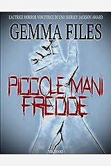 Piccole mani fredde (Italian Edition) Kindle Edition