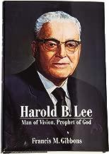 Harold B. Lee: Man of Vision, Prophet of God