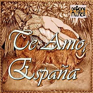 Te Amo, España (Las Mejores Canciones en Español)