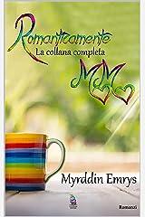 Romanticamente MM: La collana completa (Romanticamente M/M Vol. 5) Formato Kindle