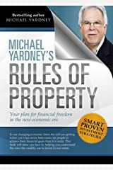 Michael Yardney's Rules of Property: Your plan for financial freedom through property investment in the new financial era Kindle Edition