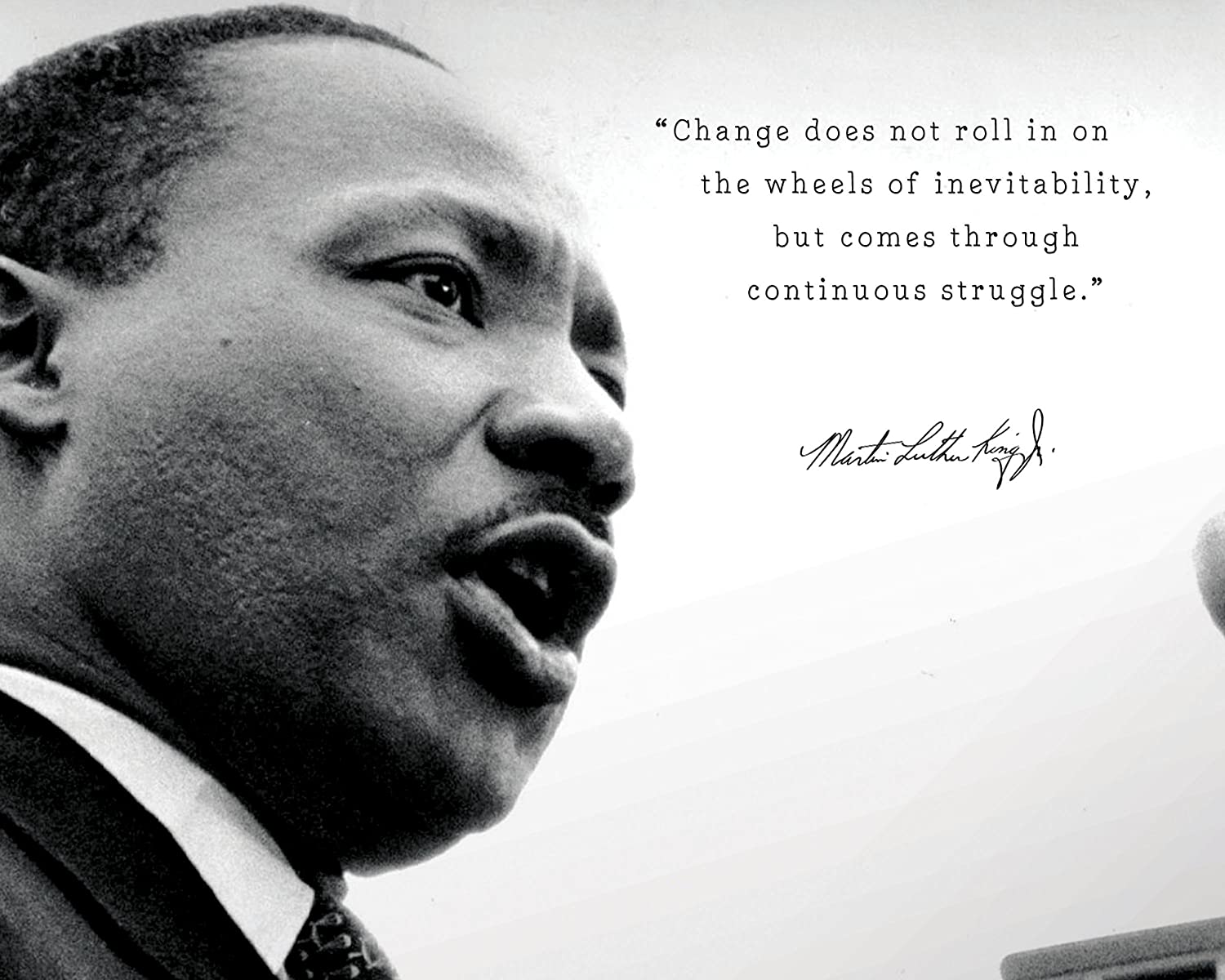 Amazon.com: Martin Luther King Jr Poster Photo Picture Framed Quote Change Does not roll in on The Wheels of Inevitability Famous Inspirational Motivational Quotes (8x10 Unframed Photo): Posters & Prints