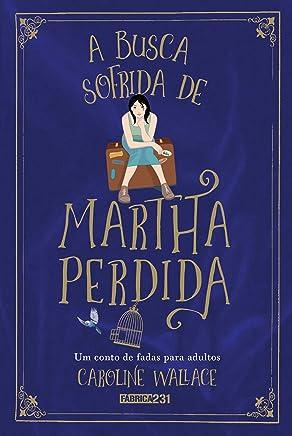 A busca sofrida de Martha Perdida