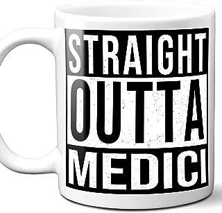 Straight Outta Medici Italy City Town Souvenir Gift Coffee Mug. 11 Ounces.