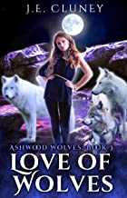 Love of Wolves (Ashwood Wolves Book 3)