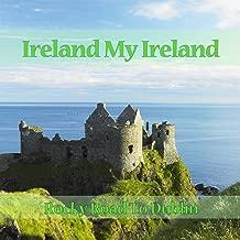 Ireland My Ireland - Rocky Road To Dublin