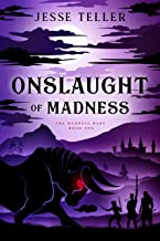 Onslaught of Madness (The Madness Wars Book 1)