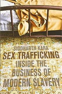 Sex Trafficking: Inside the Business of Modern Slavery