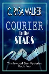 Courier to the Stars: Thistlewood Star Mysteries #4 Kindle Edition