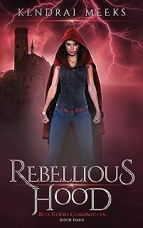 Rebellious Hood (Red Hood Chronicles Book 4) (English Edition)